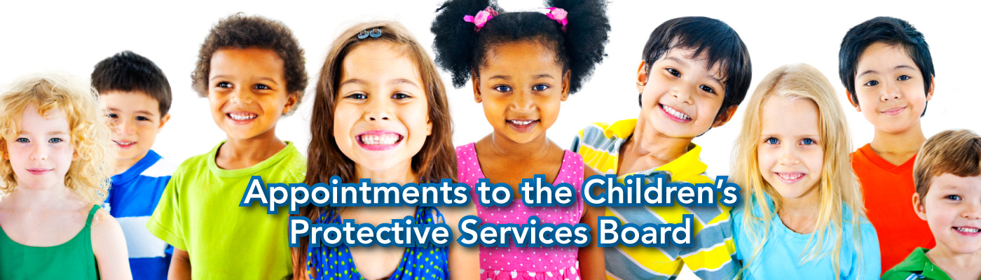 Appointments to the Children's Protective Services Board