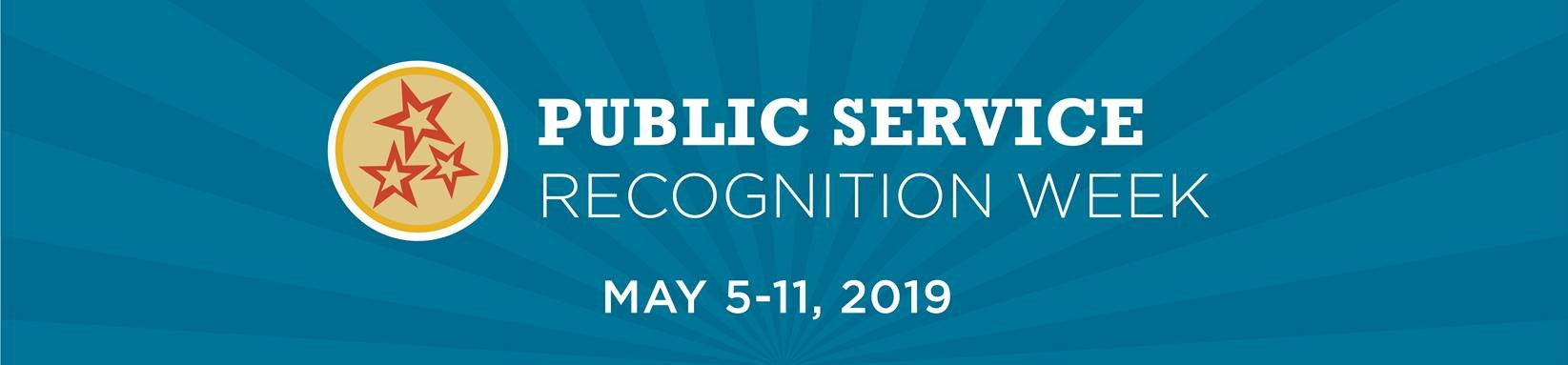 Public service recognition week 2019 is celebrated from May 5th to May 11th.